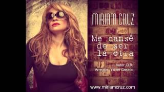 Miriam Cruz - Me cansé de ser la otra (estreno 2013)
