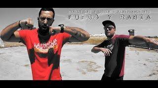 Charly Efe & Loren D Ft. Valtonyc - Fuego y rabia (Video)