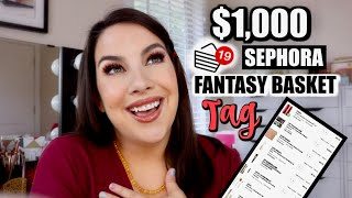 What's in My $1,000 SEPHORA FANTASY BASKET... TAG!