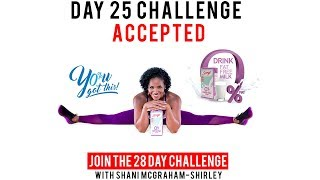 Day 25: Serge 28 Day You Got This Challenge with Shani McGraham Shirley