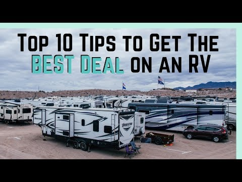 Top 10 Tips to Get the BEST DEAL on a New RV (2019) | Fireside Chat