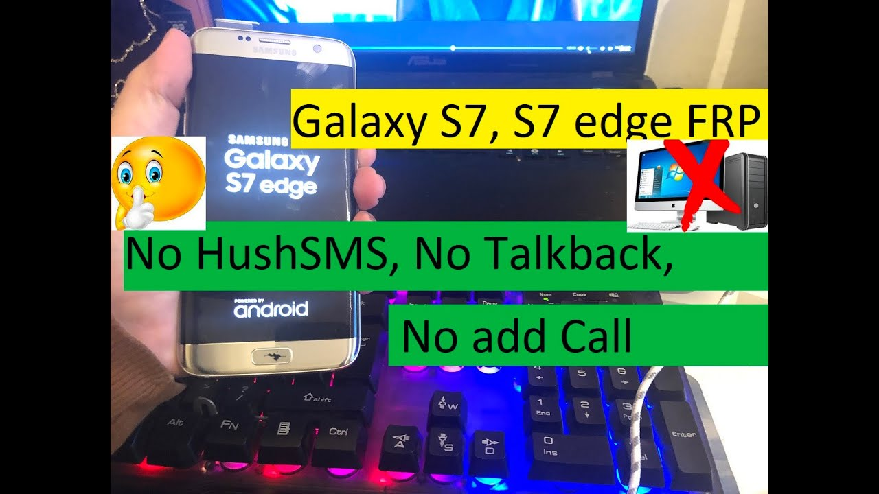 SAMSUNG Galaxy S7, S7 edge FRP/Google Lock Bypass - No HushSMS, No  Talkback, No add Call - NEW
