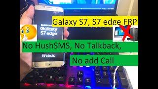 SAMSUNG Galaxy S7, S7 edge FRP/Google Lock Bypass - No HushSMS, No Talkback, No add Call - NEW