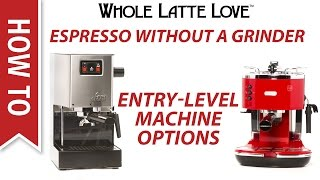 How to Espresso Without a Grinder - Entry-Level Machine Options