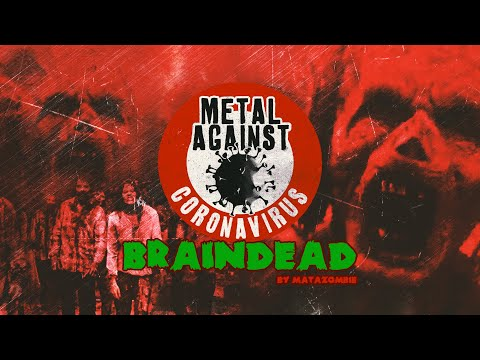 Metal Against Coronavirus  - Braindead (Lyric Video)