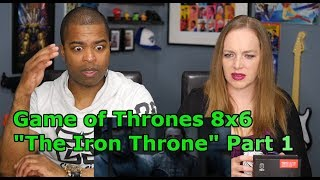 """Game of Thrones 8x6 """"The Iron Throne"""" Part 1 (COUPLES THERAPY REACTION 🔥)"""