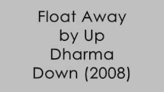 Float Away by Up Dharma Down