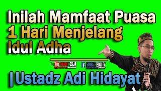 Download Video MASYA ALLAH ..!! Mamfaat Puasa 1 Hari Menjelang Idul Adha | Ustadz Adi Hidayat MP3 3GP MP4