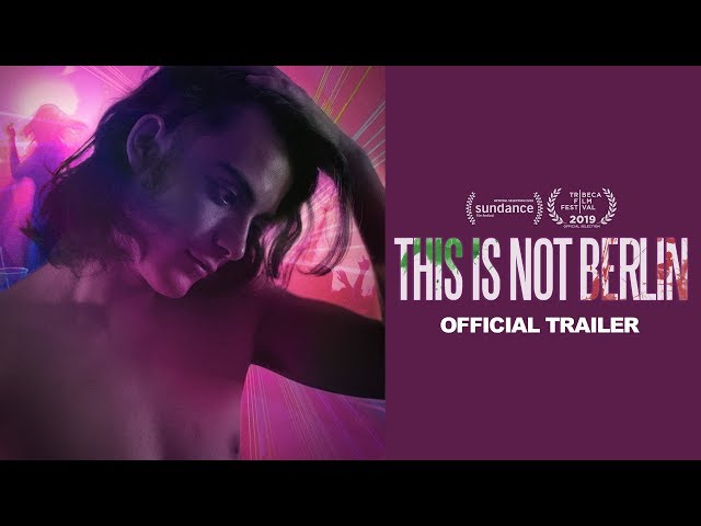 THIS IS NOT BERLIN - Official Trailer