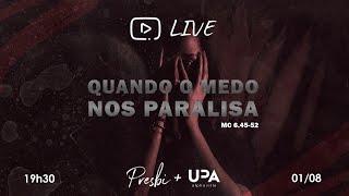 Quando o medo nos paralisa. Mc 6.45-52 - Pr. Thiago Ermindo (Live Presbi/UPA).