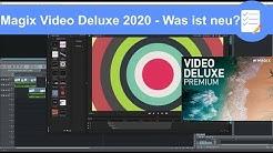 Magix Video Deluxe 2020 - Was ist neu? Lohnt es sich? Kurzvorstellung der neuen Funktionen - Deutsch