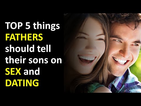 TOP 5 things fathers should tell their sons on sex and dating