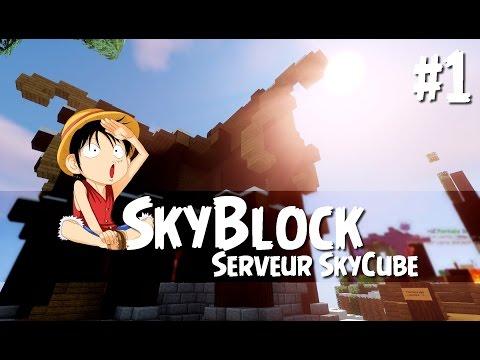 [Minecraft 1.11] SkyBlock Serveur SkyCube   Épisode 1 - Explication !