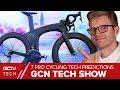 7 Pro Cycling Future Tech & Equipment Predictions | GCN Tech Show Ep.90