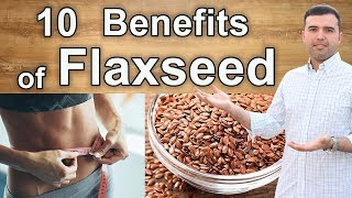 10 Flaxseed Health Benefits - Flaxseed and Flaxseed Oil Health Properties You Should Know About