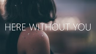 32Stitches - Here Without You (Lyrics) feat. Salvo