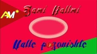 Sami Kallmi - Valle pogonishte