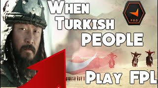 When Turkish People Play FPL