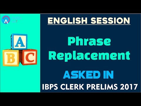 Phrase Replacement Asked In IBPS CLERK PRE 2017 | English | Online Coaching For SBI IBPS BANK PO