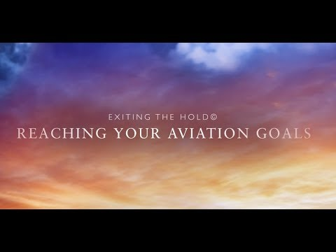 Exiting the Hold Reaching Your Aviation Goals
