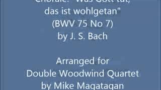 "Chorale: ""Was Gott tut, das ist wohlgetan"" (BWV 75 No 7) for Double Woodwind Quartet"