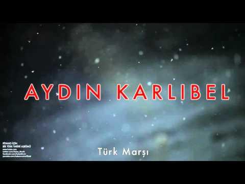 Aydın Karlıbel - Türk Marşı 2 [ Piyano İçin Bir Türk Tarihi Albümü © 2002 Kalan Müzik ]