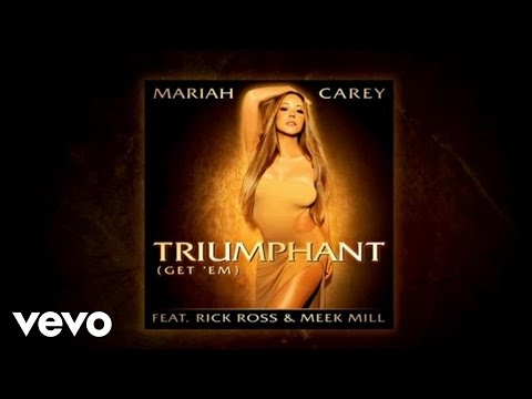 Mariah Carey - Triumphant (Get 'Em) (Audio) ft. Rick Ross, Meek Mill