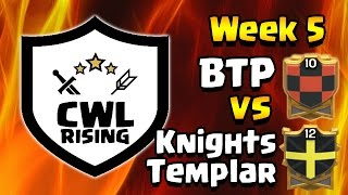 Clash of Clans: CWL Rising Week 5 BTP vs Knights Templar War Recap