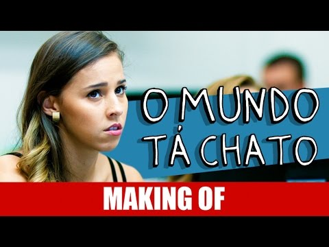 Making Of – O Mundo Tá Chato