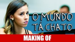 Vídeo - Making Of – O Mundo Tá Chato