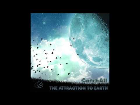 CatchAll - The Attraction To Earth [Full Album]