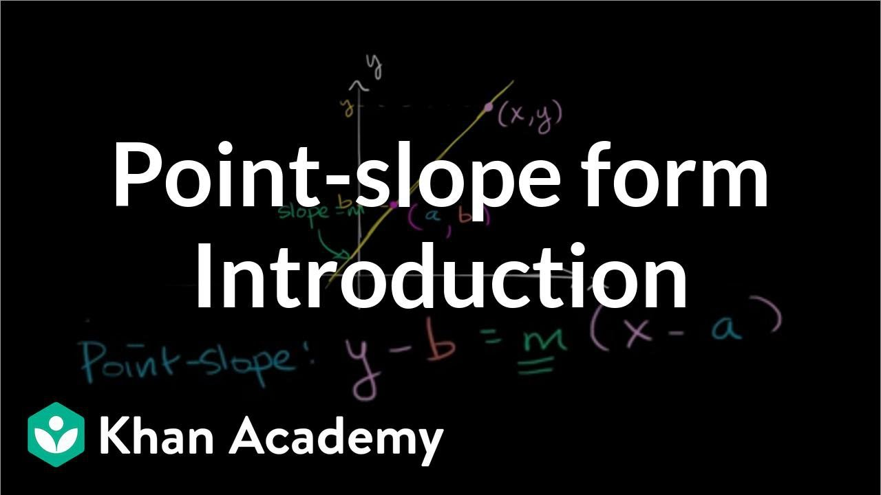 point slope form video  Intro to point-slope form | Algebra (video) | Khan Academy