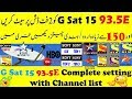 G Sat 15 93.5East Complete Setting With Channel List.