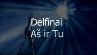 Watch Delfinai As Ir Tu video