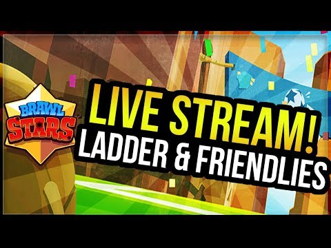 Live Stream! Top 100 Ladder & Friendly Battles with Viewers! [Brawl Stars]