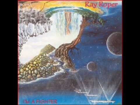 RAY ROPER - I'm A Fighter
