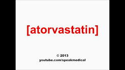 Pronounce Atorvastatin | SpeakMedical