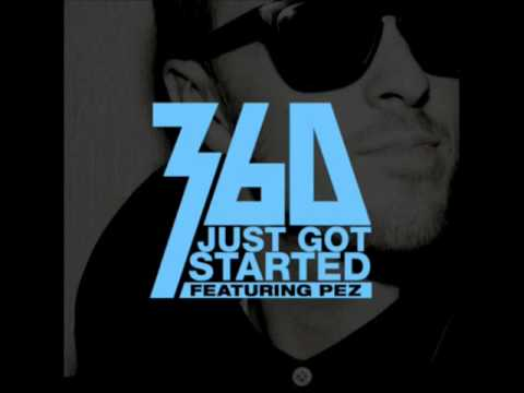 360 - Just Got Started (Ft. Pez) mp3