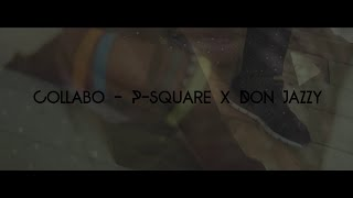 PSquare - Collabo Ft. Don Jazzy (Official Dance Video) By C.Joe x J.Willi #KLNDBTZ