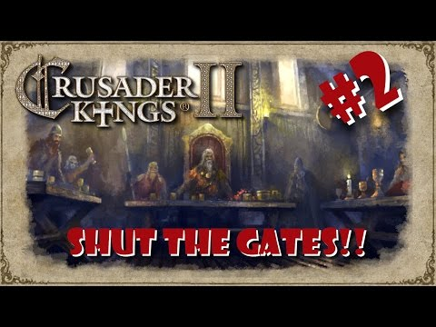 Crusader Kings II: Rise of the English Empire 2 - SHUT THE GATES!!