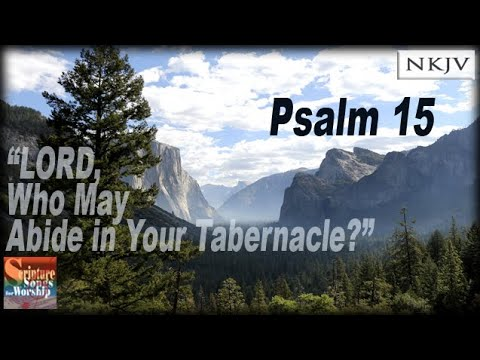 """Psalm 15 Song """"LORD, Who May Abide In Your Tabernacle"""" (Esther Mui) Christian Worship Scripture"""