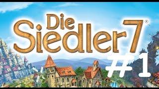 DIE SIEDLER 7 # 1 - Siedler siedeln «» Let's Play Die Siedler 7 | HD