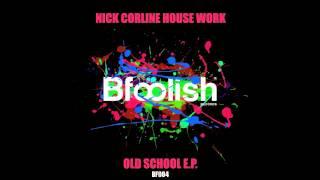 Nick Corline House Work - Old school ( sample 96 kbps )