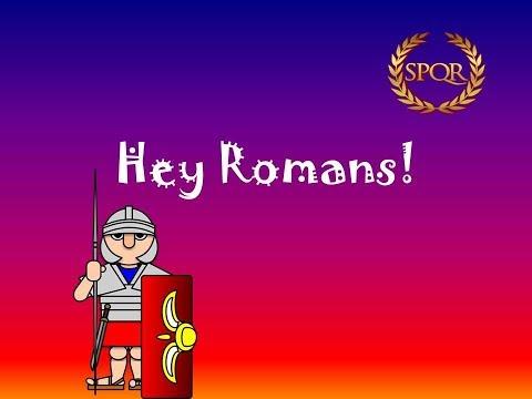 Hey Romans!