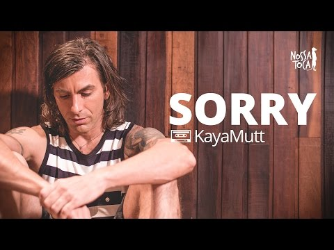 Sorry - Justin Bieber KayaMutt cover Nossa Toca
