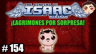 BINDING OF ISAAC: REBIRTH #154 - ¡Lagrimones por sorpresa!