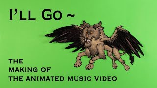 I'll Go - The Making of the Animated Music Video