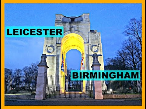 TRAVEL DIARY : LEICESTER & BIRMINGHAM