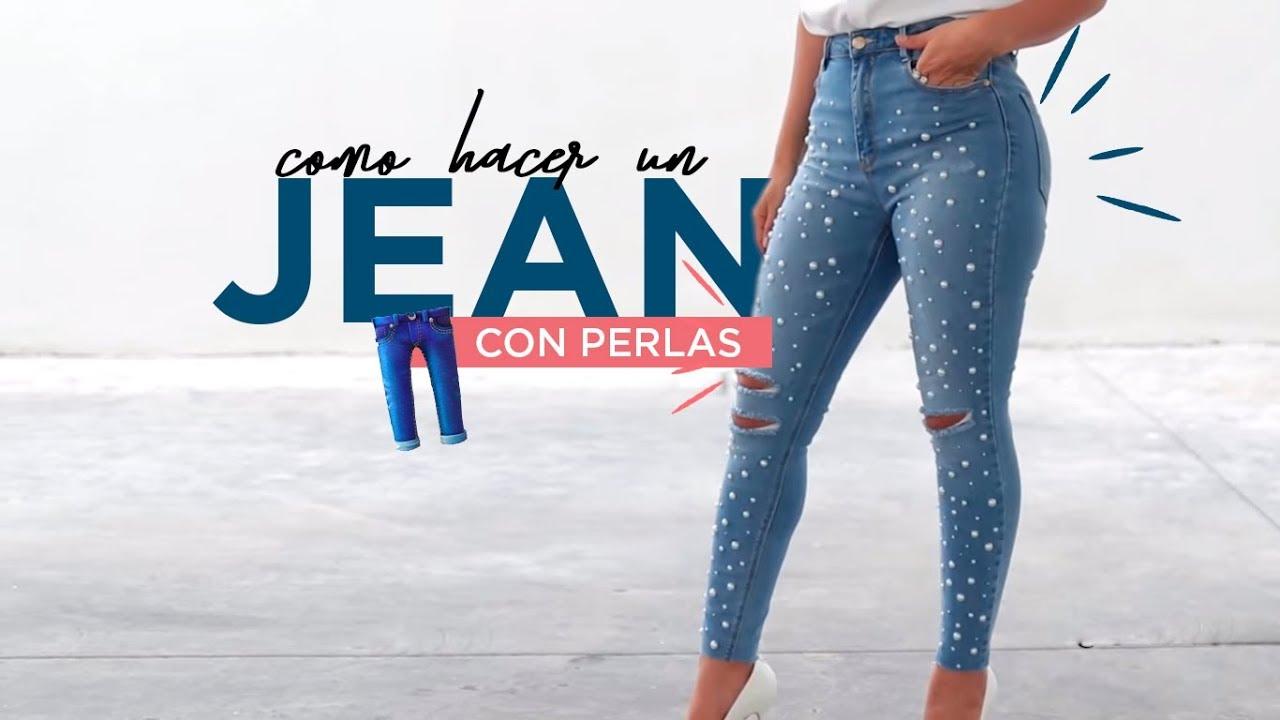 CÓMO HACER UN JEAN CON PERLAS/DIY JEANS CON PERLAS FÁCIL /HAZLO TU ...