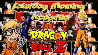 """Dragon Ball Z  """"Cha-La Head Cha-La"""" - Saturday Morning Acapella"""